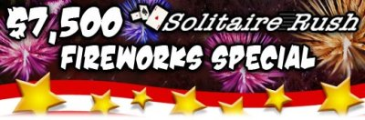 $7,500 Solitaire Rush Fireworks Tournament